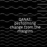 November 21-25 2018 – Qanat: Performing change from the margins – Le 18, Marrakech