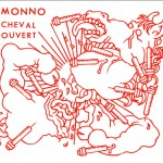 "December 15 2013 – New CD ""Cheval Ouvert"" by Monno published on idiosyncratics"